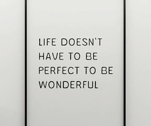 life, text, and perfect image