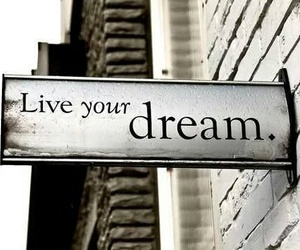 Dream, live, and quotes image