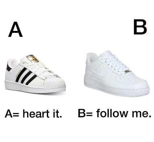 A= adidas superstars vs. B= nike air force 1 on We Heart It