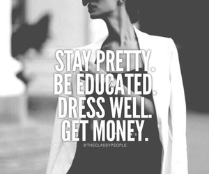 lady, stay pretty, and get money image