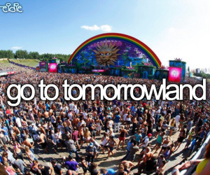 Tomorrowland, before i die, and party image