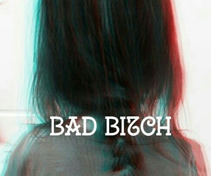 bad, bitch, and walpapper image