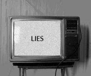 lies, tv, and black and white image