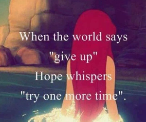ariel, hope, and give up image