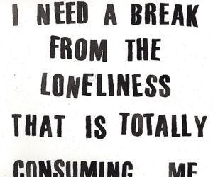 loneliness, quotes, and break image