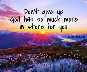 beautiful, don't give up, and faith image