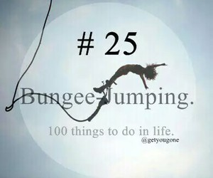 25, 100 things to do in life, and bungee jumping image