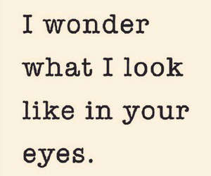 eyes, quote, and wonder image