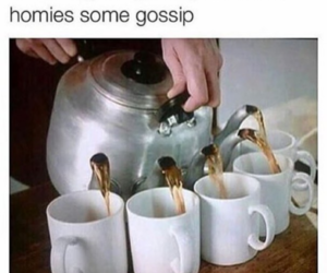 funny, gossip, and tea image
