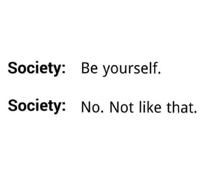 society, quotes, and be yourself image