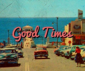 cars, good times, and quotes image