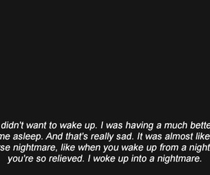 sad, nightmare, and quotes image