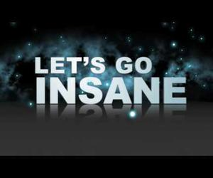 insane, text, and lets go image
