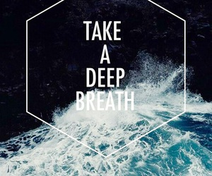 breath, quote, and deep image