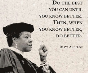 maya angelou, better, and quotes image
