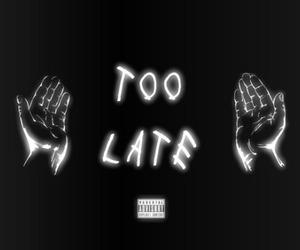 Drake, too late, and tumblr image