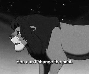 quotes, past, and lion king image