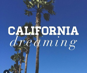 blue, california, and dreaming image