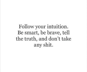 be brave, intuition, and quotes image