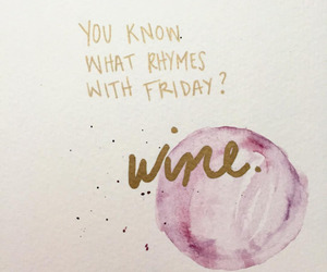 friday, wine, and drunk image