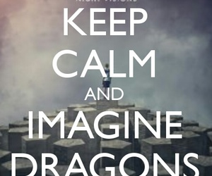keep calm and imagine dragons image