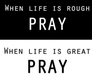pray, life, and god image