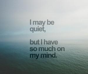 mind, quiet, and quotes image
