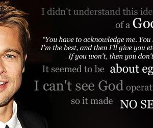 atheist, brad pitt, and quotes image