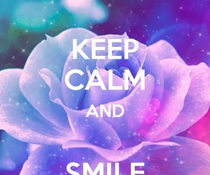 smile, keep calm, and flowers image