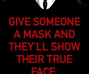 mask, quote, and true image