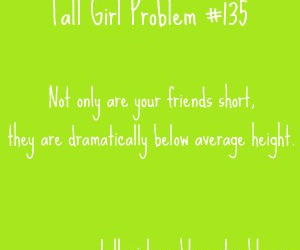 tall girl and tall girl problems image