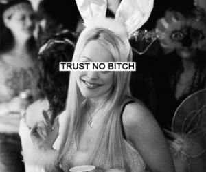 bitch, mean girls, and trust image