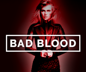 bad blood, taylor, and Taylor Swift image