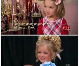 funny, the last one, and toddlers and tiaras image