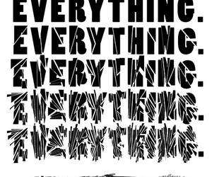 black and white, everything, and text image