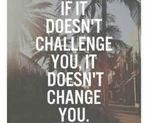 quote, challenge, and life image