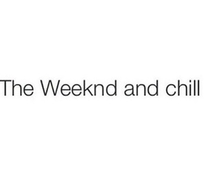 chill and the weeknd image