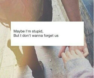 baby, forget, and stupid image