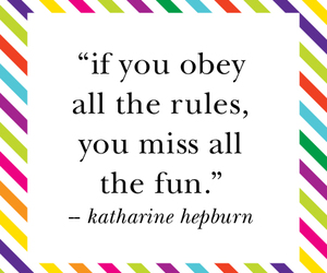 quote, rules, and fun image