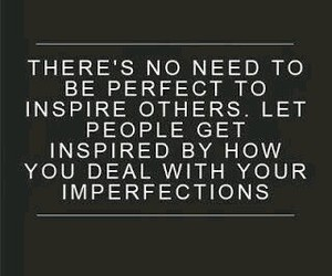 quotes, perfect, and imperfection image