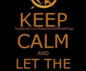 keep calm, hunger games, and game image