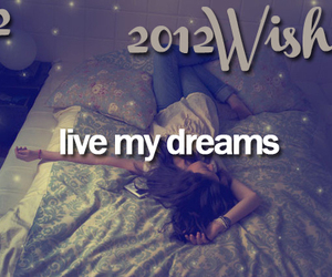 wish, Dream, and 2012 image