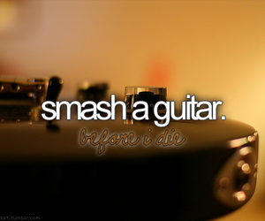 guitar, before i die, and smash image