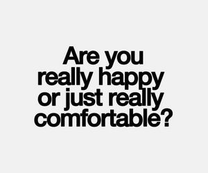 quotes, happy, and comfortable image