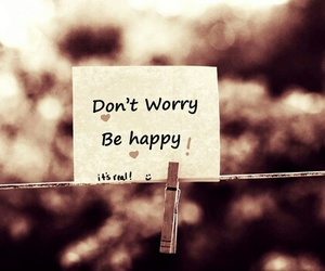 happy, worry, and be happy image