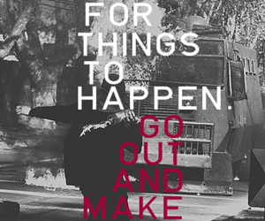 make it happen, quote, and true image