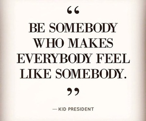 inspiration, kid president, and quote image