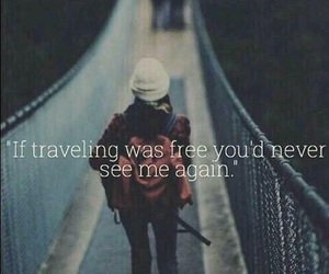 travel, free, and quotes image