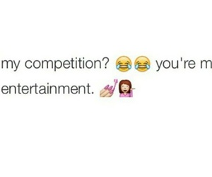 bitches, unbothered, and competition image