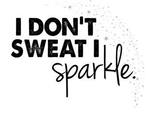 sparkle, sweat, and quotes image